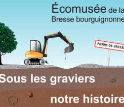 """Affiche de l exposition """"sous les graviers l histoire"""" à l écomusée de Pierre de Bresse"""
